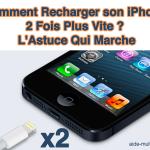 Comment Recharger son iPhone 2 Fois Plus Vite ? L'Astuce Qui Marche